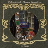 DJ CASIN/Wallow Attack,Obscure Necessities