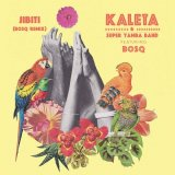 KALETA & SUPER YAMBA BAND FT. BOSQ/JIBITI (BOSQ REMIX)