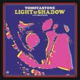 TOMOYASTONE/LIGHT & SHADOW / TORUS BLUES