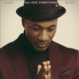 ALOE BLACC/ALL LOVE EVERYTHING