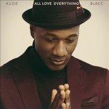 ALOE BLACC/ALL LOVE EVERYTHING