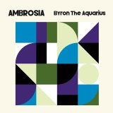 BYRON THE AQUARIUS/AMBROSIA