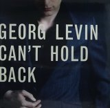 GEORG LEVIN/CAN'T HOLD BACK