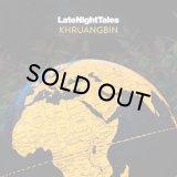 KHRUANGBIN/LATE NIGHT TALES : KHRUANGBIN