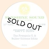 SUNSHINE SOUND/HAPPY SONG (THE FRANCOIS K & WALTER GIBBONS EDITS)