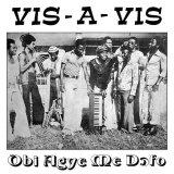 VIS-A-VIS/OBI AGYE ME DOFO