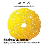 BLACKWAY & HELENE/MUSIC FOR US