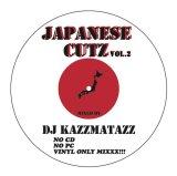 DJ KAZZMATAZZ/JAPANESE CUTZ VOL.2 (REISSUE)