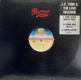 J.R. FUNK & THE LOVE MACHINE/FEEL GOOD PARTY TIME