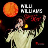 WILLIE WILLIAMS/GLORY TO THE KING