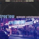 TROG'LOW/MIDNIGHT CALISTHENICS