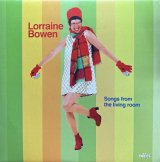 LORRAINE BOWEN/SONGS FROM THE LIVING ROOM