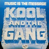 KOOL & THE GANG/MUSIC IS THE MESSAGE