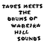 TAPES MEETS THE DRUMS OF WAREIKA HILL SOUNDS/DATURA MYSTIC