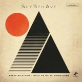 SLY5THAVE/SUPER RICH KIDS / HOLD ON WE'RE GOING HOME