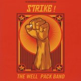 WELL PACK BAND/WORKERS SPEAK TO THEIR SLAVE MASTERS WITH STRIKE!