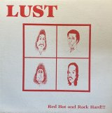 LUST/RED HOT AND ROCK HARD!!!