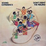 SOUND EXPERIENCE/DON'T FIGHT THE FEELING