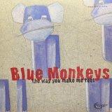 BLUE MONKEYS/THE WAY YOU MAKE ME FEEL