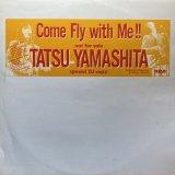 TATSU YAMASHITA/COME FLY WITH ME!!