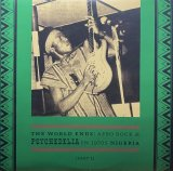 V.A./THE WORLD ENDS: AFRO ROCK & PSYCHEDELIA IN 1970S NIGERIA PART 1