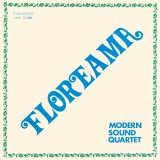 MODERN SOUND QUARTET/FLOREAMA