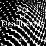 SEA OF DISILLUSIONS/PART 1