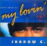 SHADOW G./NEVER GONNA GET MY LOVIN'