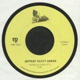 JEFFERY SCOTT GREER/GORILLA FUNK