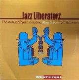 JAZZ LIBERATORZ/WHAT'S REAL...