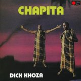 DICK KHOZA/CHAPITA